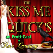 """The Kiss Me Quick's"" Erotic Sex Stories by Rose Caraway"