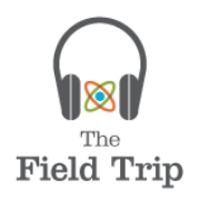 Field Trip Podcast