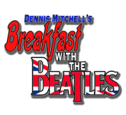 Dennis Mitchell's Breakfast With The Beatles Podcast