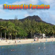 Trapped in Paradise