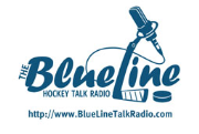 The BlueLine: Hockey Talk Radio - www.BlueLineTalkRadio.com