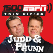 Judd and Phunn on 1500 ESPN Twin Cities