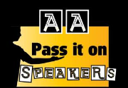 AA Speakers Pass it on!