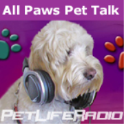 PetLifeRadio.com - All Paws Pet Talk - Educating and Entertaining Our Listeners  - Pets & Animals on Pet Life Radio