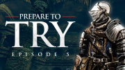 Prepare to Try: Episode 5 - The Depths & Gaping Dragon