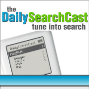 Daily SearchCast - Search Engine News Recap