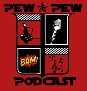 Pew Pew Podcast