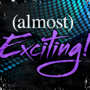 (almost)Exciting! » Episodes