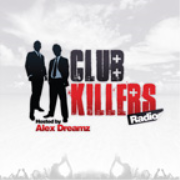 Club Killers Radio hosted by Alex Dreamz