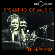 Latest Speaking of Music Rewind podcasts from the Exploratorium