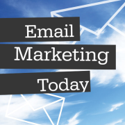 Email Marketing Today
