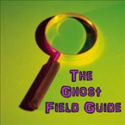 The Ghost Field Guide Ep. 1 - Reasons for research