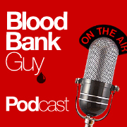 Blood Bank Guy Podcast