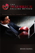Sales: The Maverick Selling Method, A New Class of Sales person