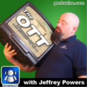 Geekazine Network with Jeffrey Powers » The OTT