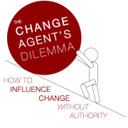 The Change Agent's Dilemma:  How to Influence Change Without Authority | Blog Talk Radio Feed