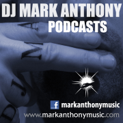 DJ Mark Anthony Podcasts