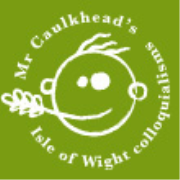 Mr Caulkhead's Isle of Wight colloquialisms
