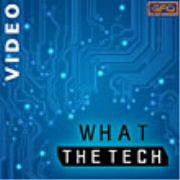 What The Tech (Video)