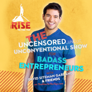 The Rise To The Top: THE #1 Badass Show For Mediapreneurs (AUDIO)