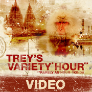 Trey's Variety Hour Video (small)