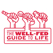 The Well Fed Guide To Life - An FPG Production