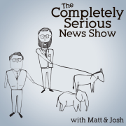The Completely Serious News Show
