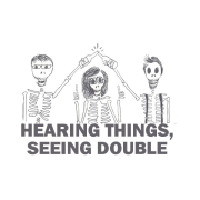 Hearing Things, Seeing Double