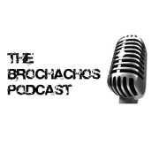 The Brochachos Podcast » Podcast