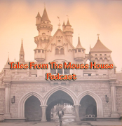 Tales From The Mouse House Disneyland Podcast