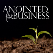 Anointed For Business