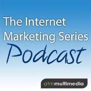 The Internet Marketing Series Podcast Episode 1