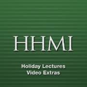 HHMI's Holiday Lectures Video Extras