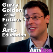 Garry Golden on the Future of Arts Education