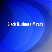 Black Business Minute