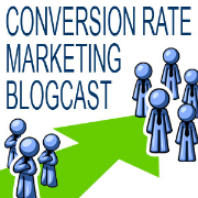 Conversion Rate Marketing Blogcast