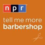 NPR: Barbershop from Tell Me More Podcast