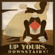 "Up Yours, Downstairs! A ""Downton Abbey"" Podcast"