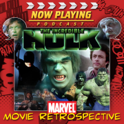 Now Playing Presents:  The Incredible Hulk Retrospective Series
