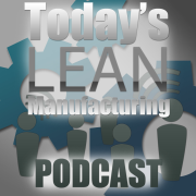 Today's Lean Manufacturing