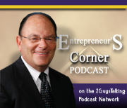 The Entrepreneur's Corner Podcast with Richard J. Sacks - Via 2GuysTalking.Com