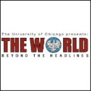 The World Beyond the Headlines from the University of Chicago