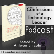 The Confessions of a Technology Leader Podcast
