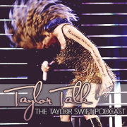 Taylor Talk: The Taylor Swift Podcast - Episode 54