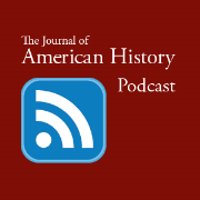 The Journal of American History Podcast