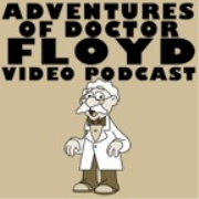 Adventures Of Dr. Floyd Video Podcast