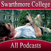 Swarthmore College All Podcasts Feed