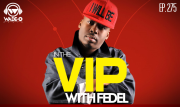Episode 275 - In the V.I.P. with Fedel