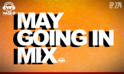Episode 274 - May 2013 Going In Mix