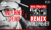 Episode 273 - Andy Mineo Speaks, Until I Pass Out Remix World Premier